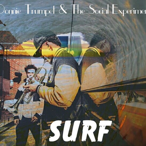 "Donnie Trumpet & The Social Experiment ""Surf"""