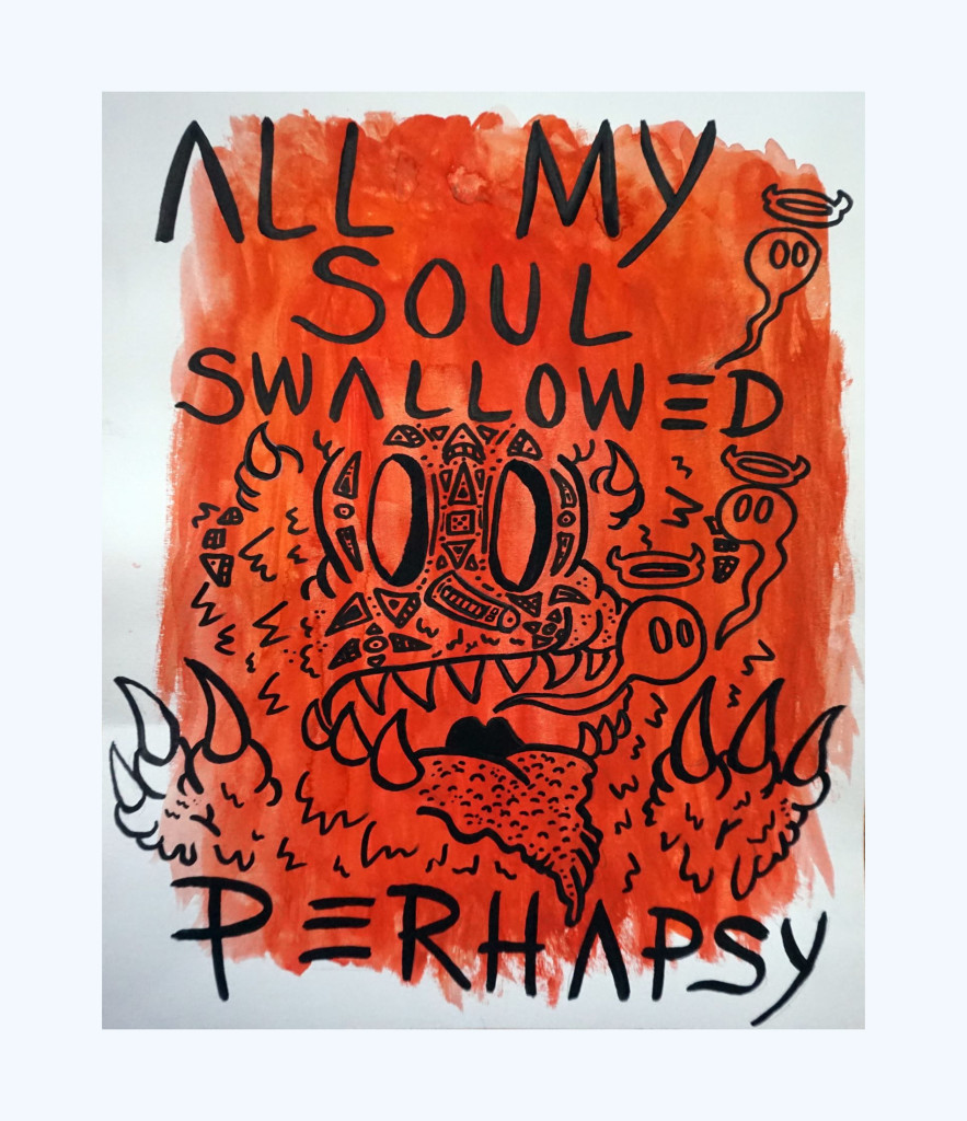 """Perhapsy """"All My Soul Swallowed"""""""