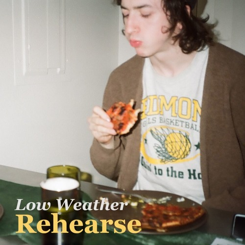 "Low Weather ""Rehearse"""