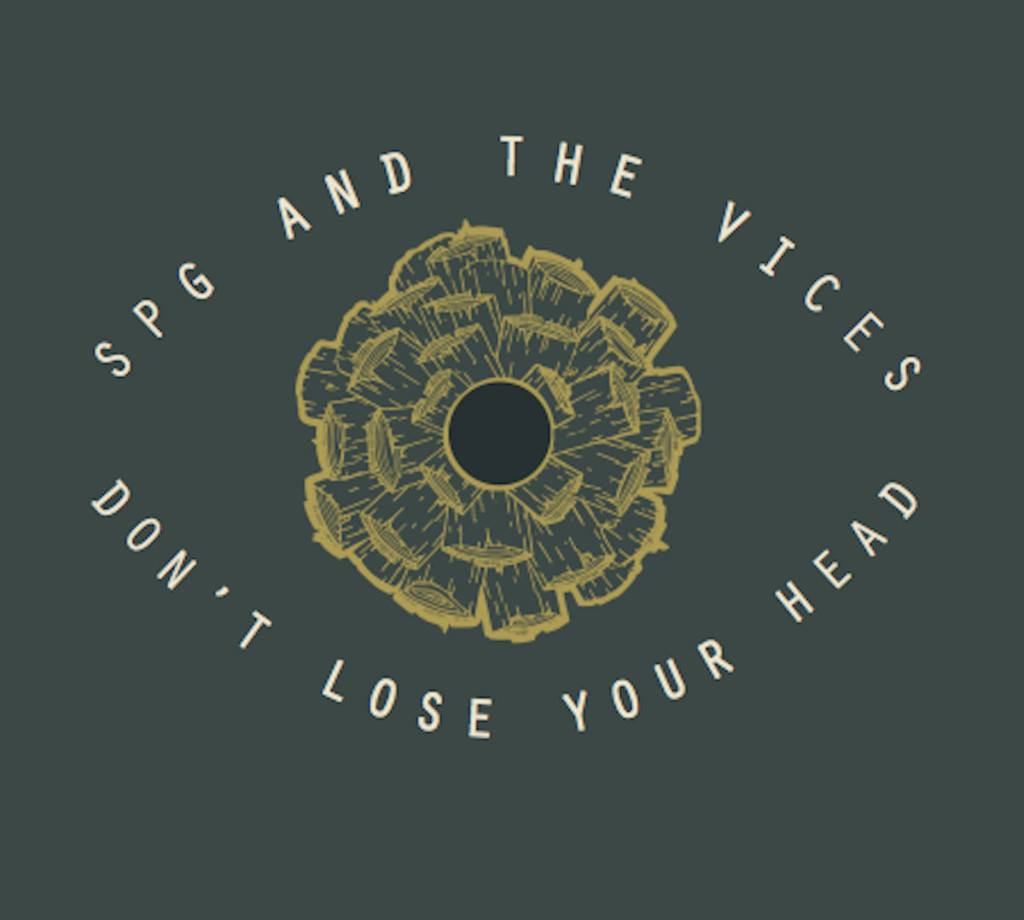 SPG & The Vices Don't Lose Your Head